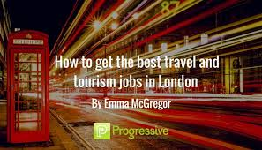 travel and tourism jobs images How to get the best travel and tourism jobs in london jpg