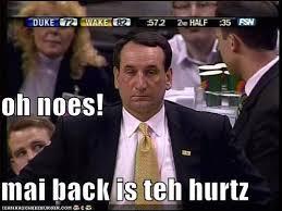 Coach K Memes - photo coach k has a sore back tar heel times