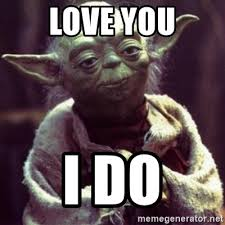 Star Wars Love Meme - love you i do yoda star wars meme generator