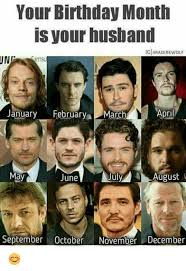 March Birthday Memes - un your birthday month is your husband igimadirewolf april january
