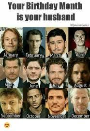 December Birthday Meme - un your birthday month is your husband igimadirewolf april january