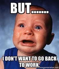 Get Back To Work Meme - bildresultat för back to work meme funny pinterest meme