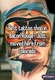 tattoo shop in baton rouge just moved here from colorado