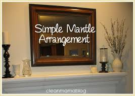 How To Arrange How To Arrange A Simple Mantle Clean Mama