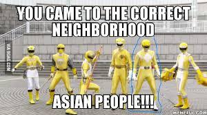 Power Ranger Meme - just asian power ranger meme 9gag
