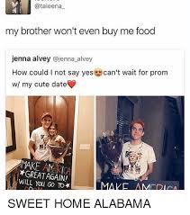 Cute Dating Memes - ataleena my brother won t even buy me food jenna alvey alvey how