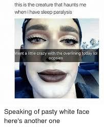 Sleep Paralysis Meme - 25 best memes about faced faced memes