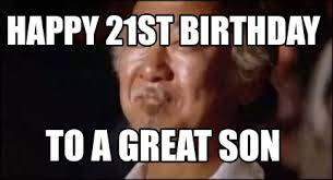21st Birthday Memes - meme creator happy 21st birthday to a great son meme generator