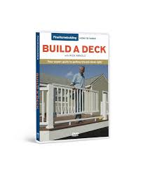 fine homebuilding how to dvd build a deck by rick arnold