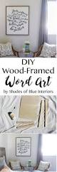 How To Make Home Decor Signs Best 25 Framed Words Ideas On Pinterest Daughter Sayings