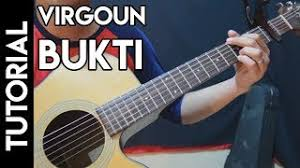 tutorial gitar lagu virgoun bukti tutorial intro gitar virgoun bukti surat cinta dari starla versi