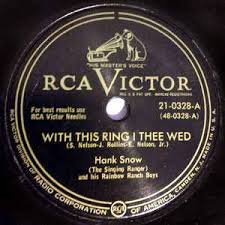 with this ring i thee wed hank snow the singing ranger and the rainbow ranch boys with