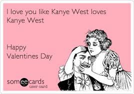kanye valentines card i you like kanye west kanye west happy valentines day