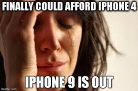 Iphone 4 Meme - first world problems meme imgflip