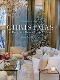 Christmas At Designers Homes Across America Katharine McMillan - Interior designer homes