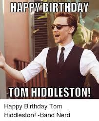 Nerd Birthday Meme - happv birthday tom hidd on happy birthday tom hiddleston band