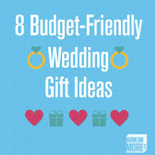cheap wedding presents inexpensive wedding gifts 8 budget friendly wedding