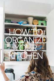 how can i organize my kitchen without cabinets how to organize your kitchen cabinets and pantry feed me