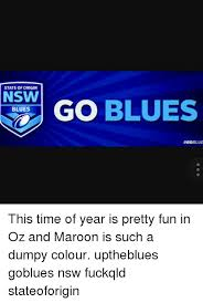 Nsw Blues Memes - state of origin nsw blues go blues goblue this time of year is