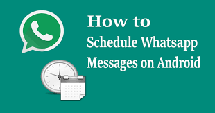 on android to schedule whatsapp messages on android 3 methods