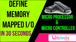 define memory mapped i o microprocessor and microcontroller