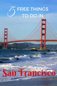 California how to travel for free images 310 best san francisco free things to do images bay jpg