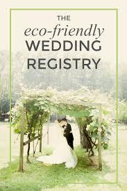 wedding registry book the 2018 eco friendly wedding registry guerrilla