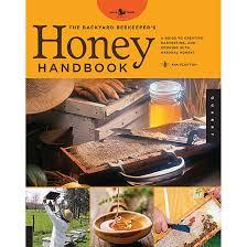 the backyard beekeeper u0027s honey handbook u2022 hunter u0027s honey farm
