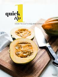 how to cut a squash easily one quick tip kitchen confidante