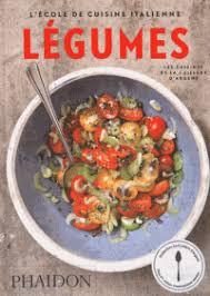 livre cuisine italienne légumes l école de cuisine italienne decitre 9780714871844 livre