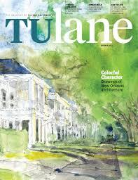 tulane magazine summer 2012 issue by tulane university issuu