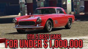 25 amazing cars cheaper than gta 5 online top 5 best cars to buy under 1 million gta 5 best