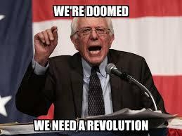 Meme Re - bernie sanders we re doomed we need a revolution meme explorer