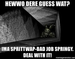 Meme Generator Deal With It - hewwo dere guess wat ima sprittwap bad job springy deal with it