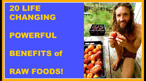 20 powerful life changing inspirational benefits of raw foods