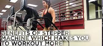 the stairs to success the many stepper machine benefits for 2018
