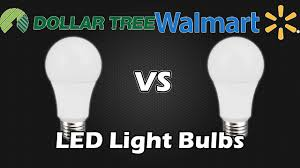 led light bulbs now at dollar tree with wal mart comparison youtube