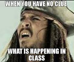 Jack Sparrow Memes - when you have no clue what is happening in class meme captain
