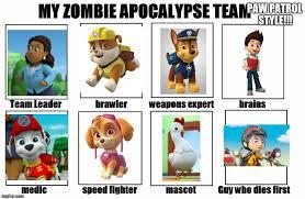 My Zombie Apocalypse Team Meme Creator - paw patrol zombie apocalypse team radiation zombie week imgflip
