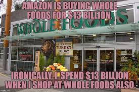 Whole Foods Meme - image tagged in whole foods funny funny memes merger imgflip