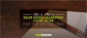 how to write a killer digital marketing cover letter that will get