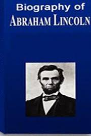 Biography Of Abraham Lincoln Download | biography of abraham lincoln by james russell lowell free book