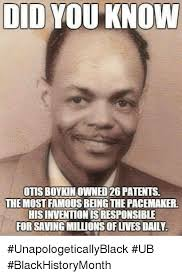 Most Famous Memes - did you know otis boykinowned26 patents the most famous