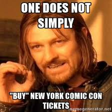 Comic Con Meme - our annual new york comic con screwed up ticketing post