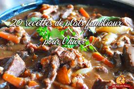 recette de cuisine plat 20 recettes de plats familiaux pour l hiver petits plats entre amis