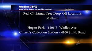 city of midland offering christmas tree disposal locations kwes