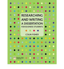 researching and writing a dissertation for business students by colin fisher College paper Service   hangthewitch com
