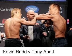 Kevin Rudd Memes - lnei kevin rudd v tony abott mma meme on me me