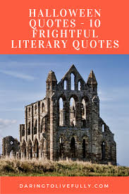 halloween quotes 10 frightful literary quotes daring to live fully