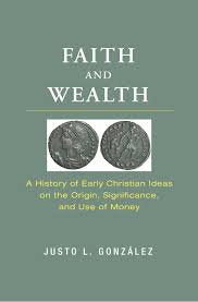 faith and wealth a history of early christian ideas on the origin